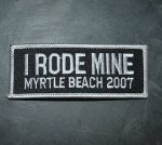 I Rode Mine Myrtle Beach 2007 Patch