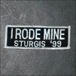 1999 Sturgis I Rode Mine Event Patch - White