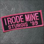 1999 Sturgis I Rode Mine Event Patch - Pink