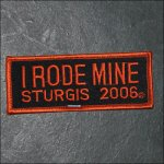 2006 Sturgis I Rode Mine Event Patch - Orange