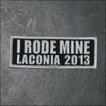 2013 Laconia I Rode Mine Event Patch - White